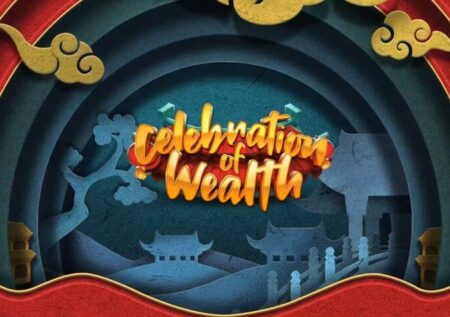 Celebration of Wealth Slot